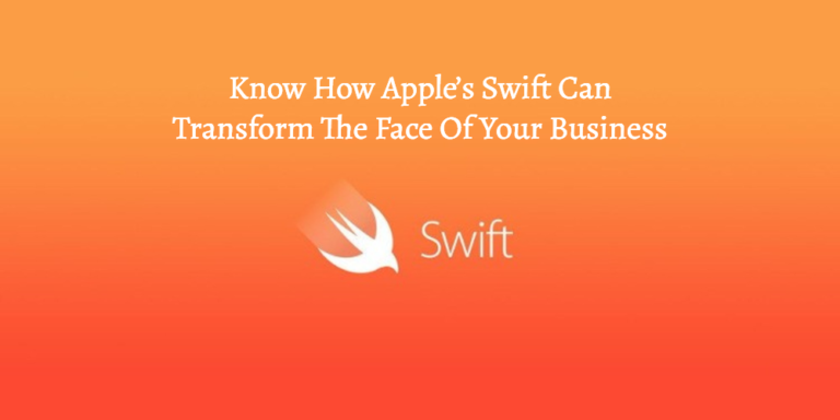Know how Apple's Swift can Transform the Face of Your Business