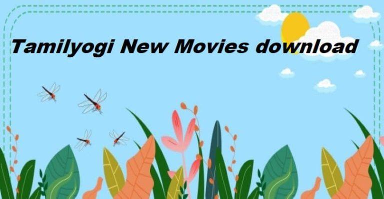 Tamilyogi 2021 – Download No.1 HD Tamil Movies (Updated)